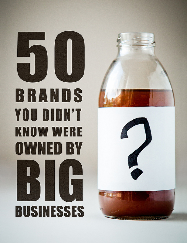 50 Brands You Didn't Know Were Owned By Big Businesses