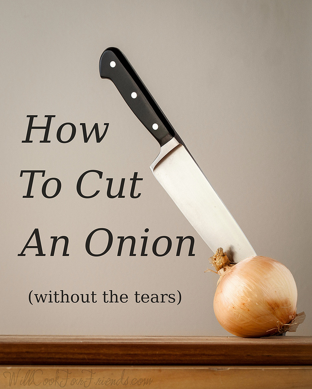 How To Cut An Onion (without the tears) | Will Cook For Friends