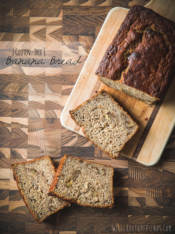 Gluten Free Banana Bread   Will Cook For Friends